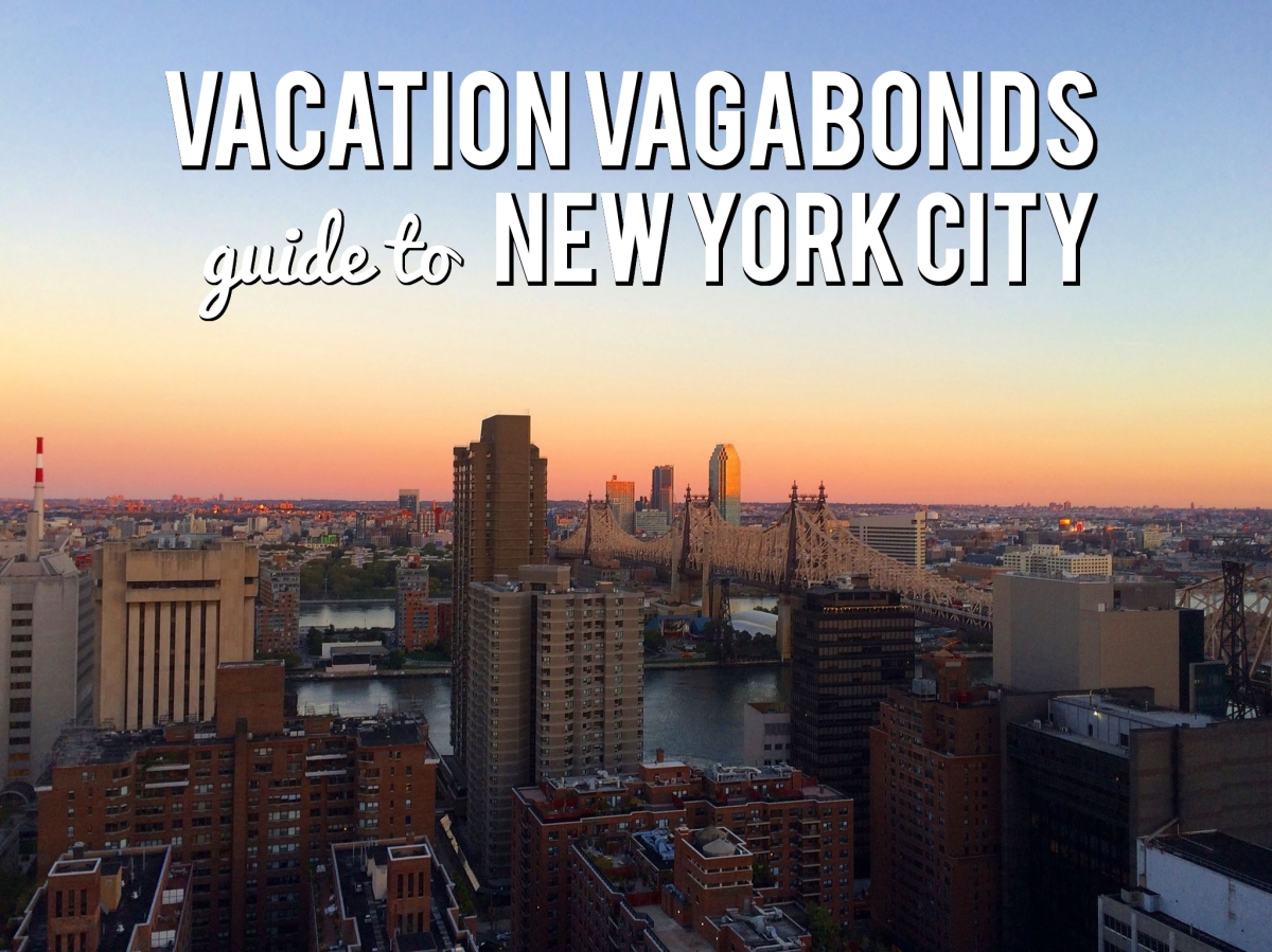 Vacation Vagabonds Guide: NYC in 48Hours